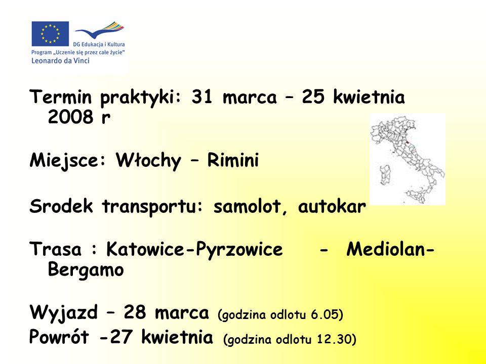 Termin praktyki: 31 marca – 25 kwietnia 2008 r