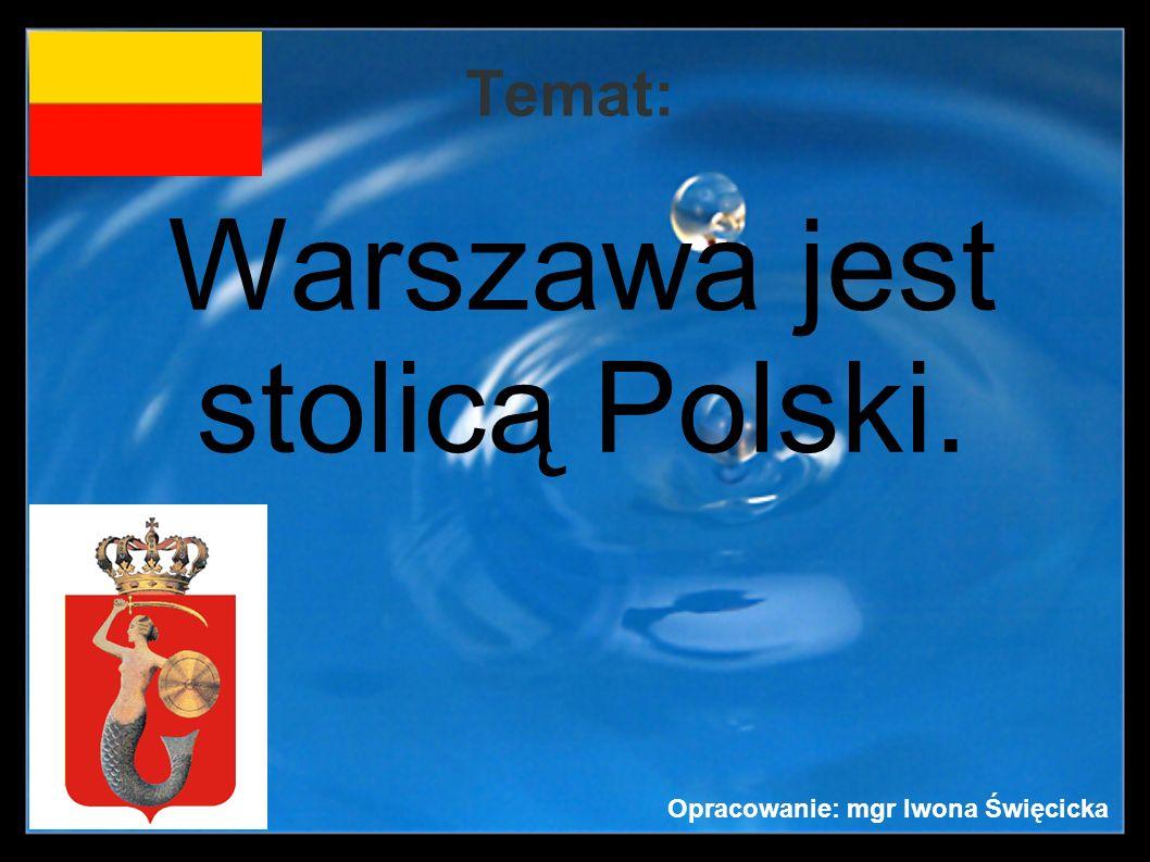 Warszawa jest stolicą Polski.