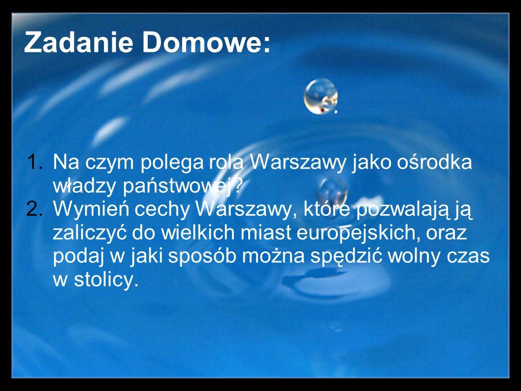 Zadanie Domowe: Na czym polega rola Warszawy jako ośrodka władzy państwowej