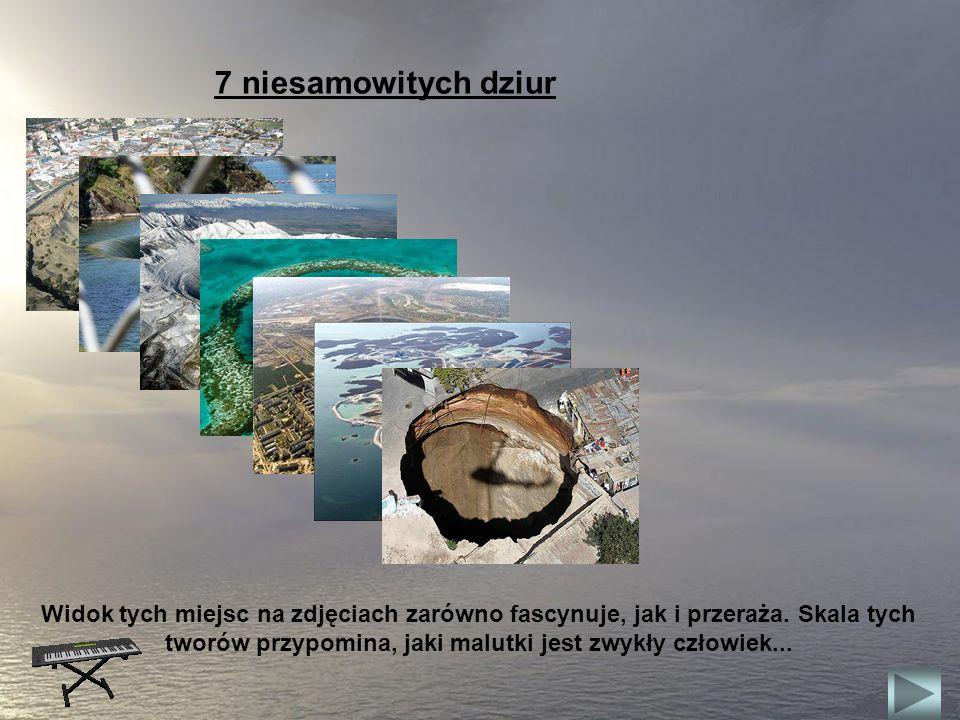 7 niesamowitych dziur