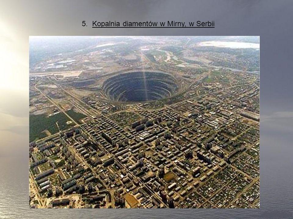 5. Kopalnia diamentów w Mirny, w Serbii