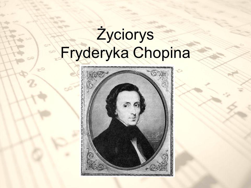 Życiorys Fryderyka Chopina