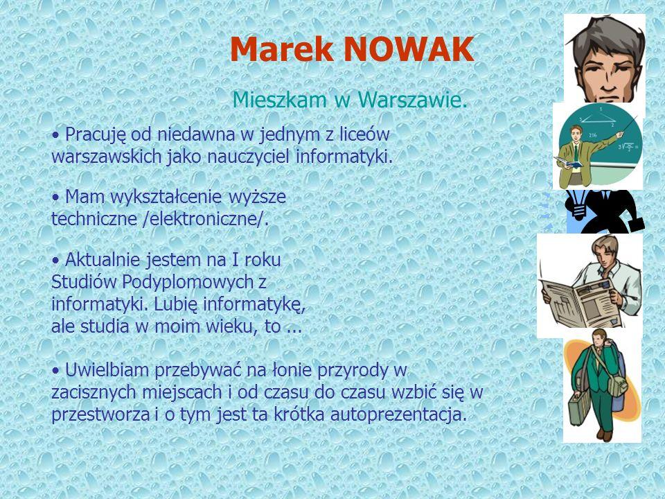 Marek NOWAK Mieszkam w Warszawie.