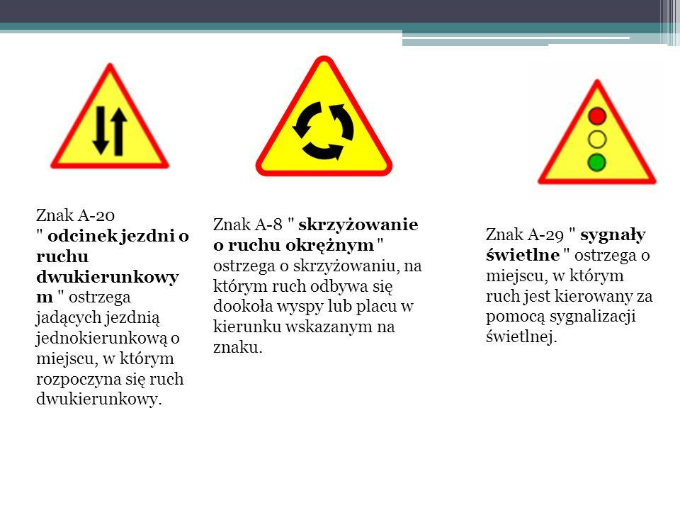 Znak A-20 odcinek jezdni o ruchu dwukierunkowym ostrzega jadących jezdnią jednokierunkową o miejscu, w którym rozpoczyna się ruch dwukierunkowy.