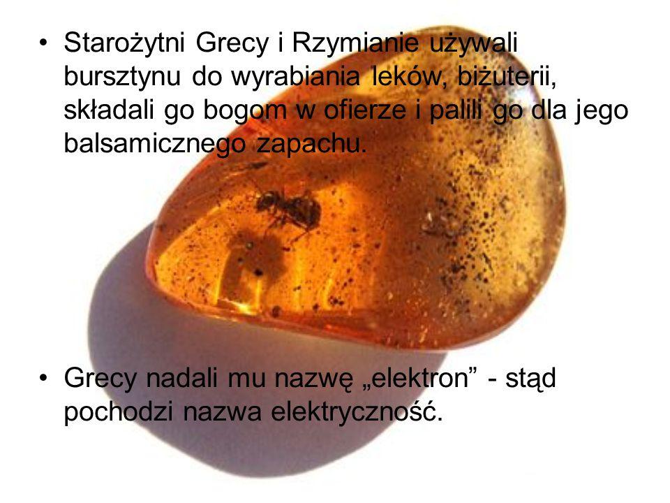 Starożytni Grecy i Rzymianie używali bursztynu do wyrabiania leków, biżuterii, składali go bogom w ofierze i palili go dla jego balsamicznego zapachu.