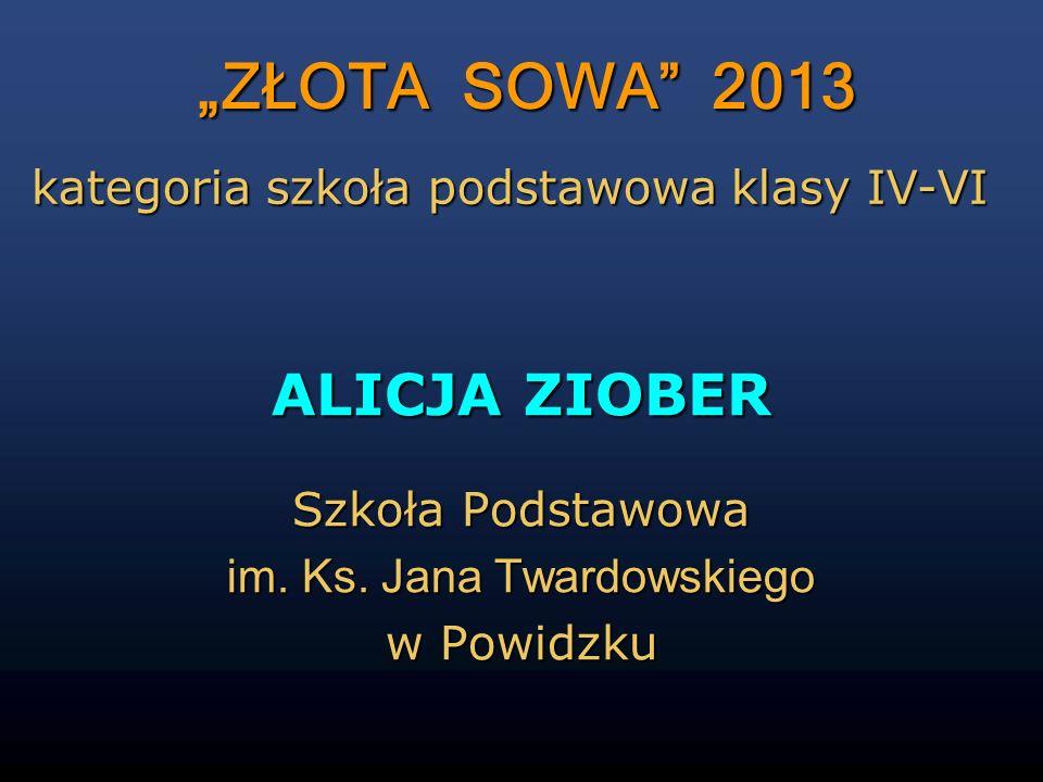 ALICJA ZIOBER Szkoła Podstawowa im. Ks. Jana Twardowskiego w Powidzku