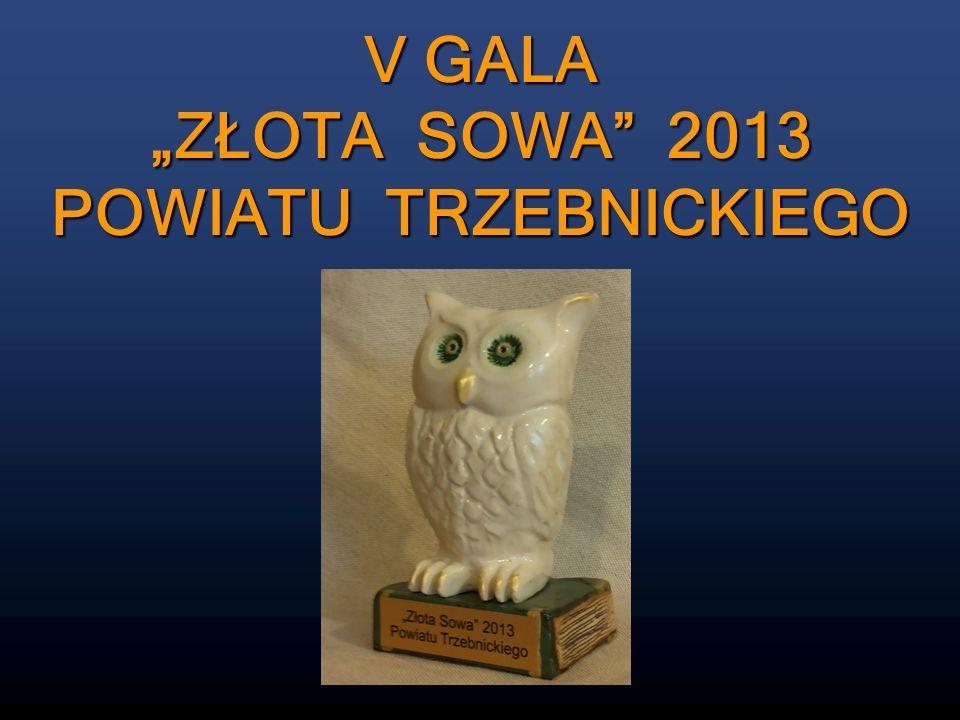 """V GALA """"ZŁOTA SOWA 2013 POWIATU TRZEBNICKIEGO"""