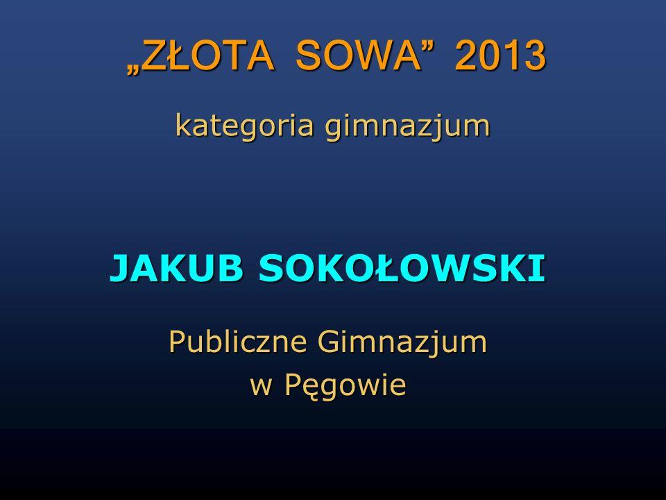 JAKUB SOKOŁOWSKI Publiczne Gimnazjum w Pęgowie