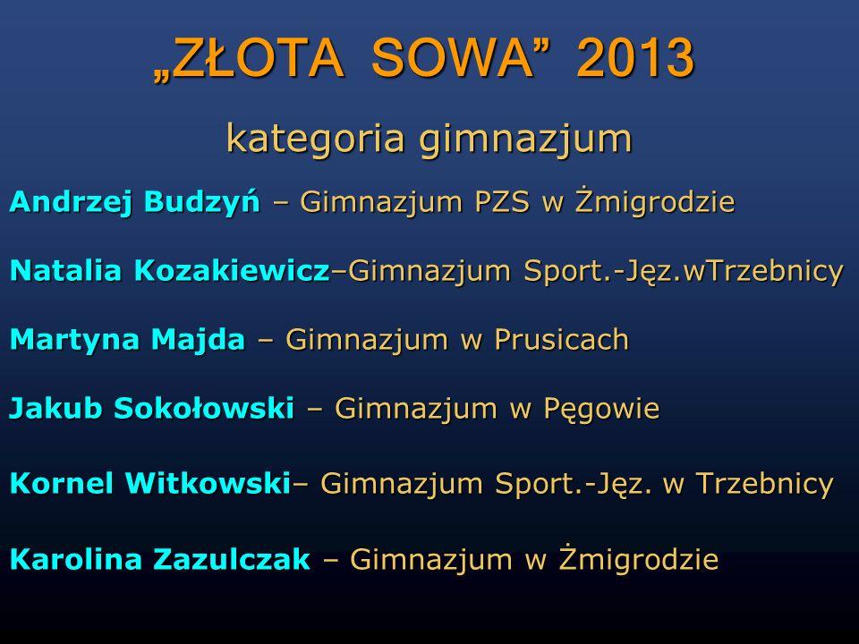 """""""ZŁOTA SOWA 2013 kategoria gimnazjum"""