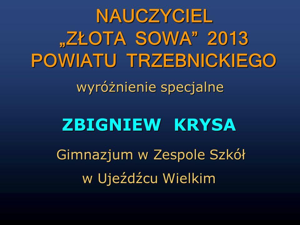 """NAUCZYCIEL """"ZŁOTA SOWA 2013 POWIATU TRZEBNICKIEGO"""