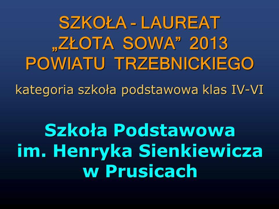 """SZKOŁA - LAUREAT """"ZŁOTA SOWA 2013 POWIATU TRZEBNICKIEGO"""