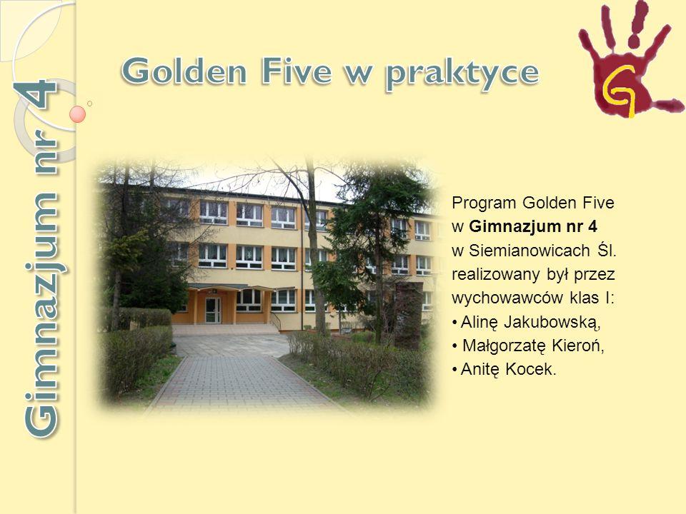 Gimnazjum nr 4 Golden Five w praktyce Program Golden Five