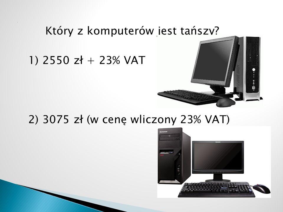 2) 3075 zł (w cenę wliczony 23% VAT)