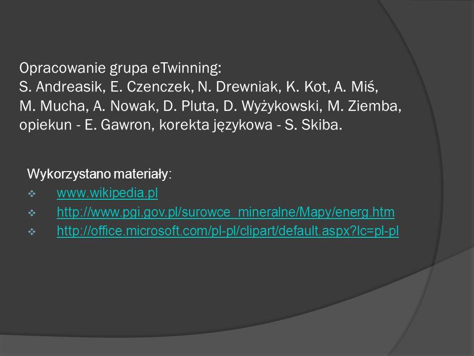 Opracowanie grupa eTwinning: S. Andreasik, E. Czenczek, N. Drewniak, K
