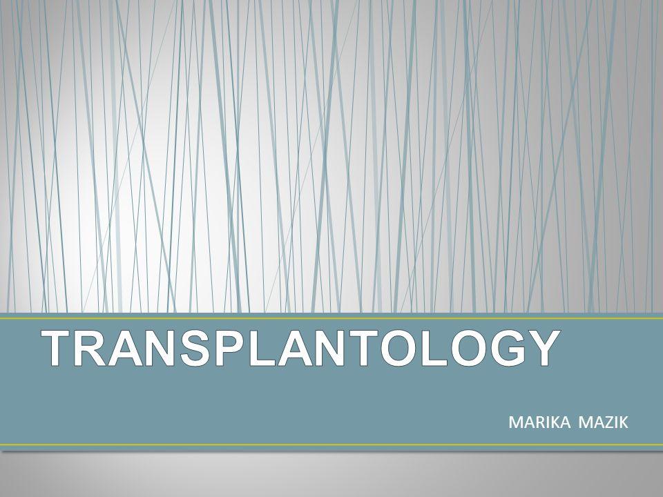 TRANSPLANTOLOGY MARIKA MAZIK