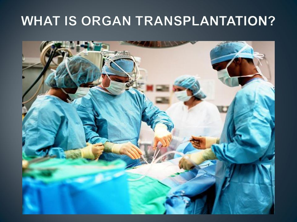 WHAT IS ORGAN TRANSPLANTATION