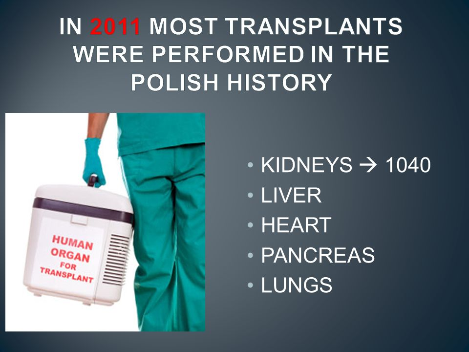 IN 2011 MOST TRANSPLANTS WERE PERFORMED IN THE POLISH HISTORY