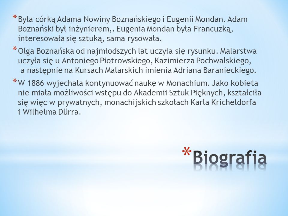 Była córką Adama Nowiny Boznańskiego i Eugenii Mondan