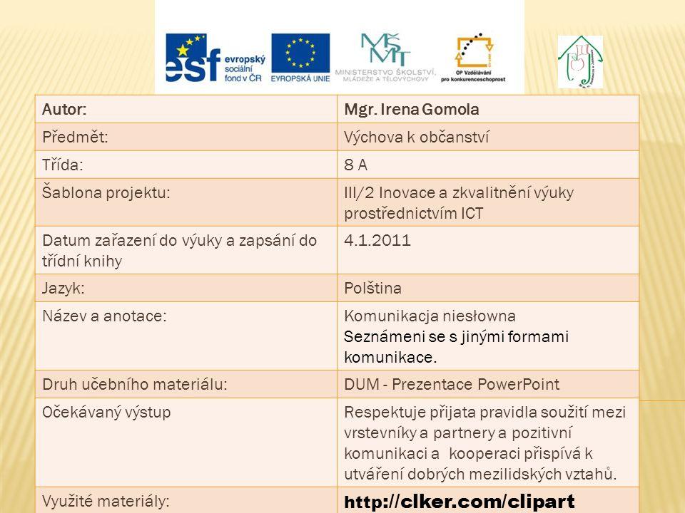 Autor: Mgr. Irena Gomola. Předmět: Výchova k občanství. Třída: 8 A. Šablona projektu: III/2 Inovace a zkvalitnění výuky prostřednictvím ICT.