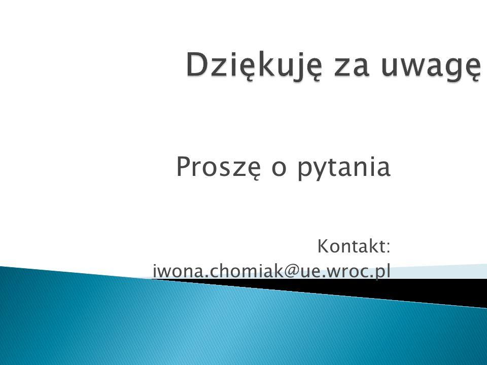 Proszę o pytania Kontakt: iwona.chomiak@ue.wroc.pl