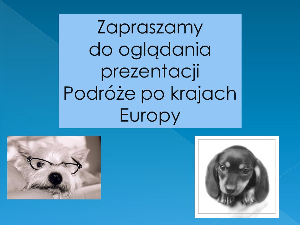 do oglądania prezentacji Podróże po krajach Europy