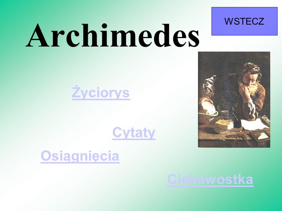 WSTECZ Archimedes Życiorys Cytaty Osiągnięcia Ciekawostka