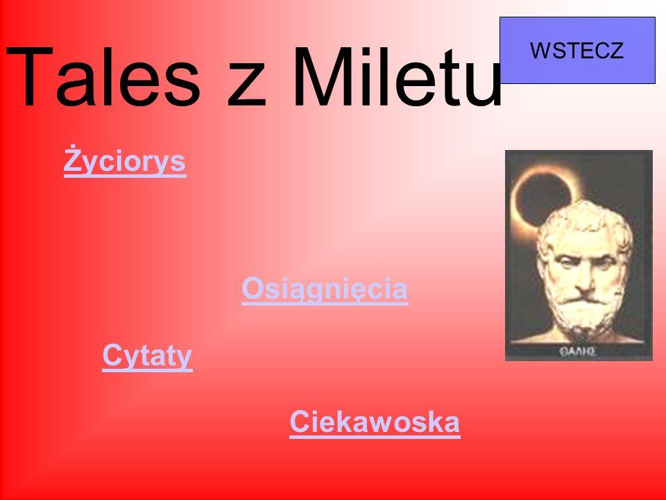 WSTECZ Tales z Miletu Życiorys Osiągnięcia Cytaty Ciekawoska