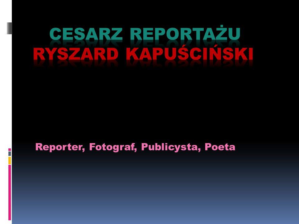 Cesarz reportażu Ryszard Kapuściński