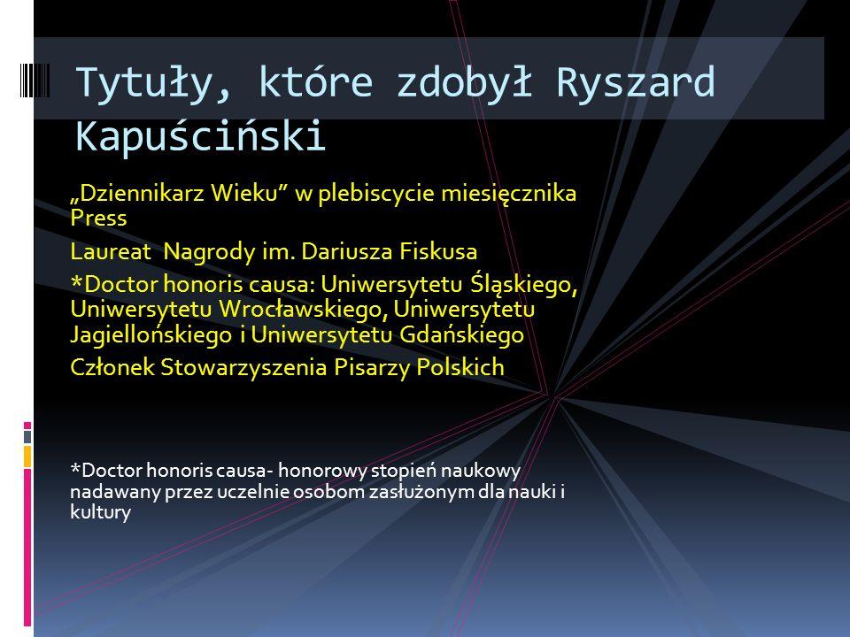 Tytuły, które zdobył Ryszard Kapuściński