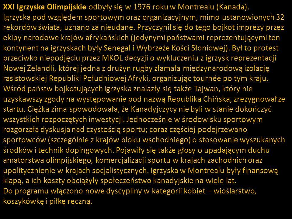 XXI Igrzyska Olimpijskie odbyły się w 1976 roku w Montrealu (Kanada).