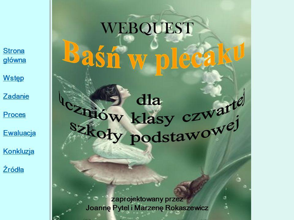 WEBQUEST zaprojektowany przez Joannę Pytel i Marzenę Rokaszewicz