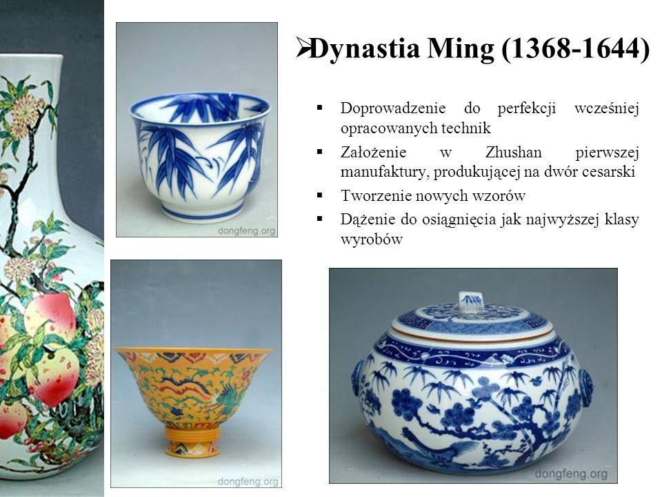 Dynastia Ming (1368-1644) Doprowadzenie do perfekcji wcześniej opracowanych technik.