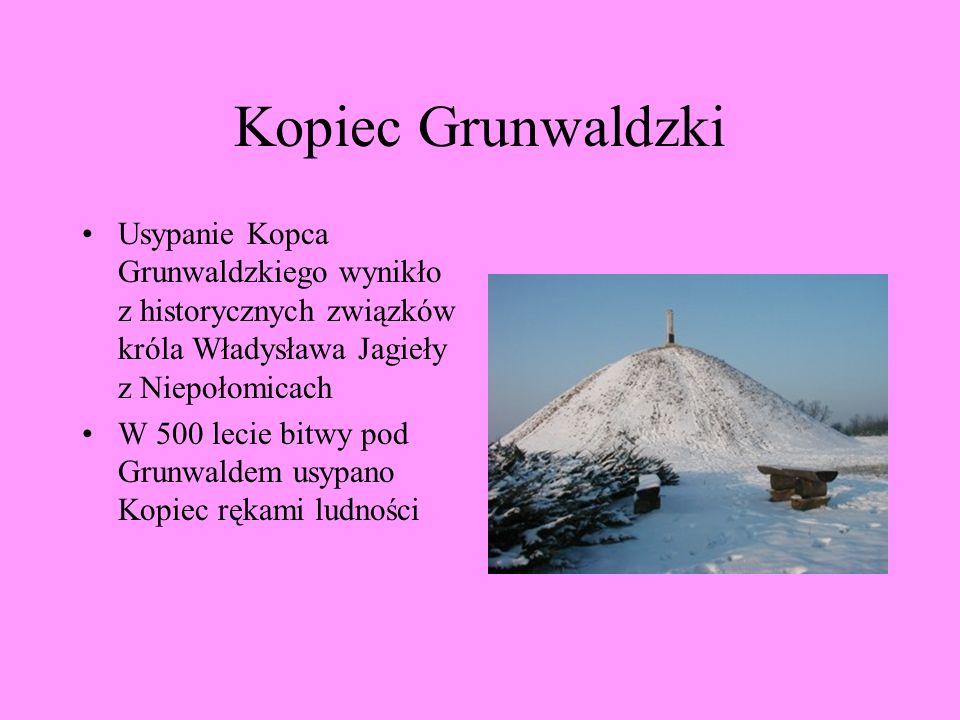 Kopiec Grunwaldzki Usypanie Kopca Grunwaldzkiego wynikło z historycznych związków króla Władysława Jagieły z Niepołomicach.