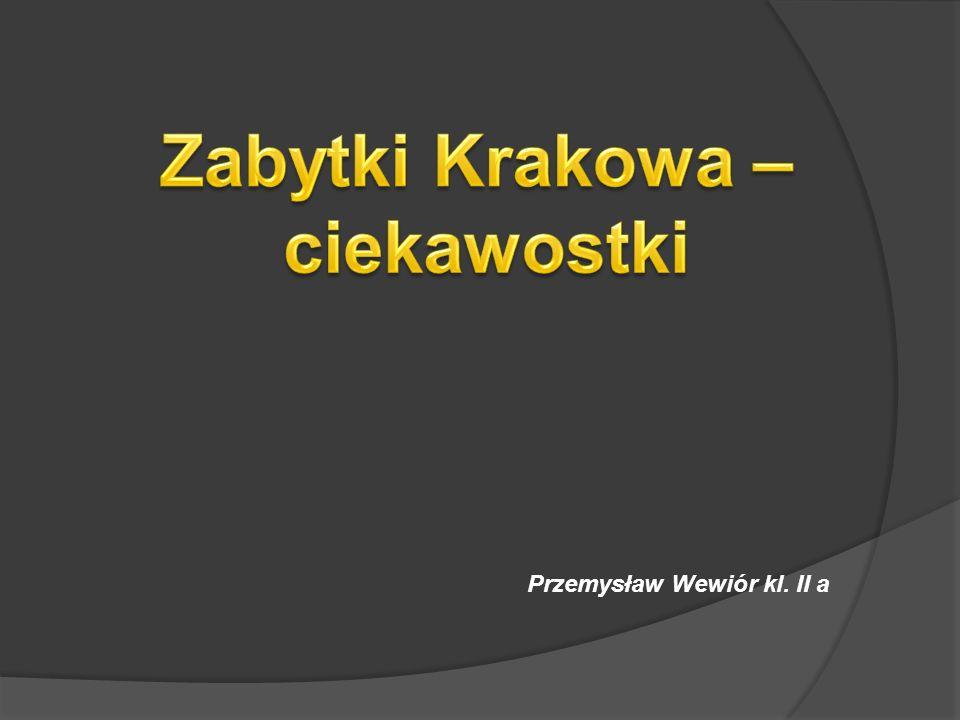 Zabytki Krakowa – ciekawostki