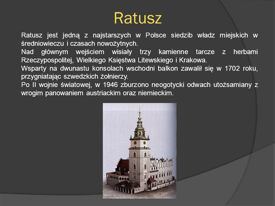 Ratusz Ratusz jest jedną z najstarszych w Polsce siedzib władz miejskich w średniowieczu i czasach nowożytnych.