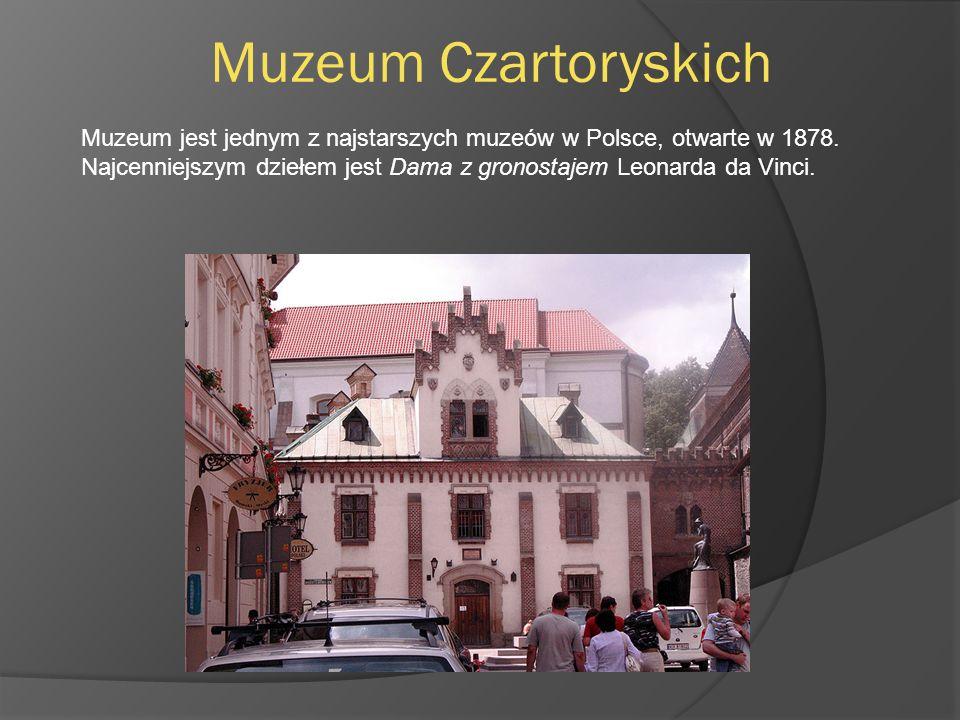Muzeum Czartoryskich Muzeum jest jednym z najstarszych muzeów w Polsce, otwarte w 1878.