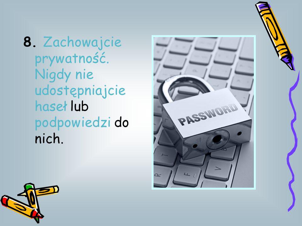 8. Zachowajcie prywatność