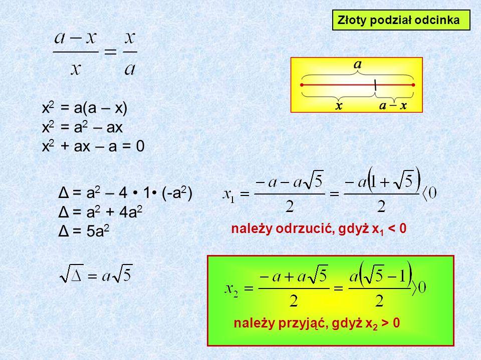x2 = a(a – x) x2 = a2 – ax x2 + ax – a = 0
