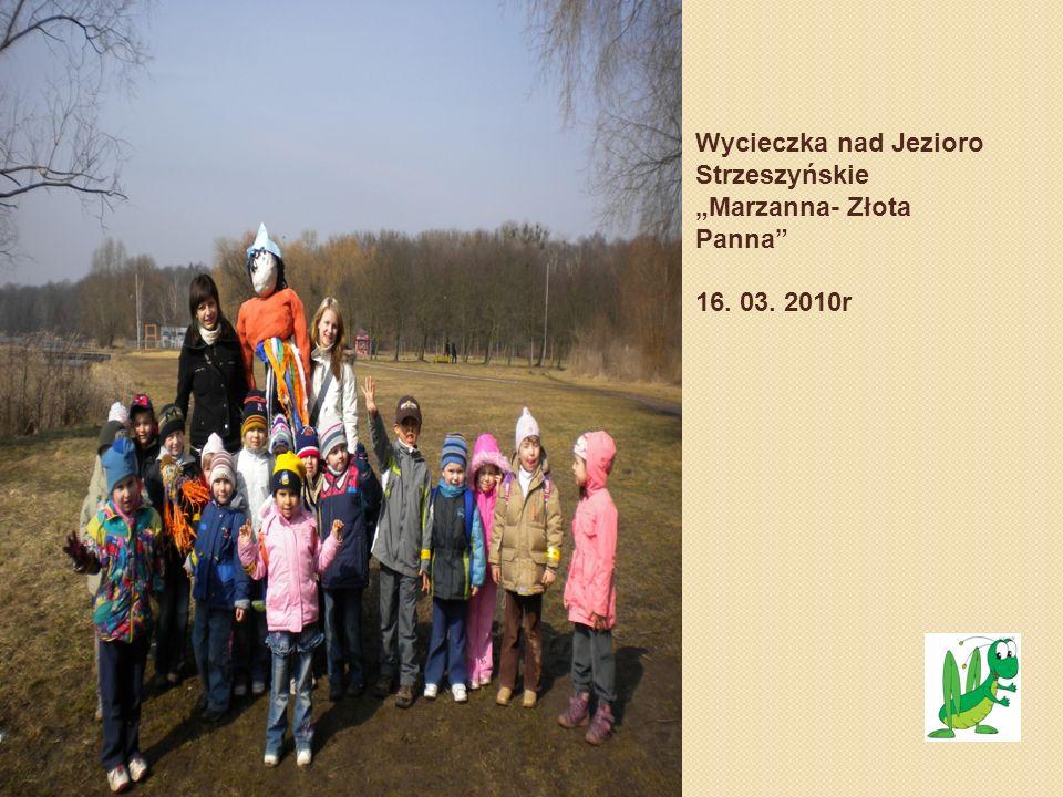 """Wycieczka nad Jezioro Strzeszyńskie """"Marzanna- Złota Panna 16. 03"""