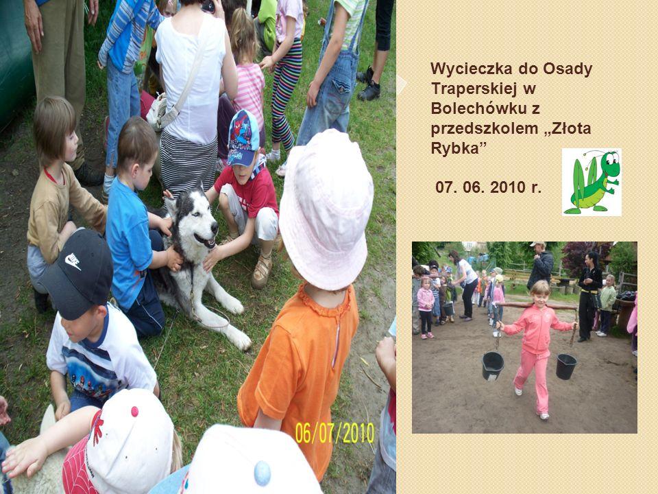 """Wycieczka do Osady Traperskiej w Bolechówku z przedszkolem """"Złota Rybka 07. 06. 2010 r."""