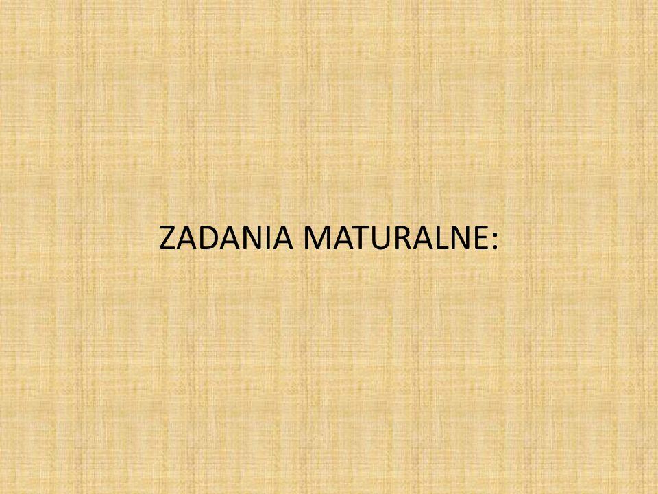 ZADANIA MATURALNE: