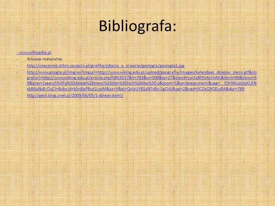 Bibliografa: - www.wikipedia.pl Arkusze maturalne