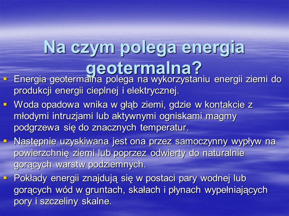 Na czym polega energia geotermalna