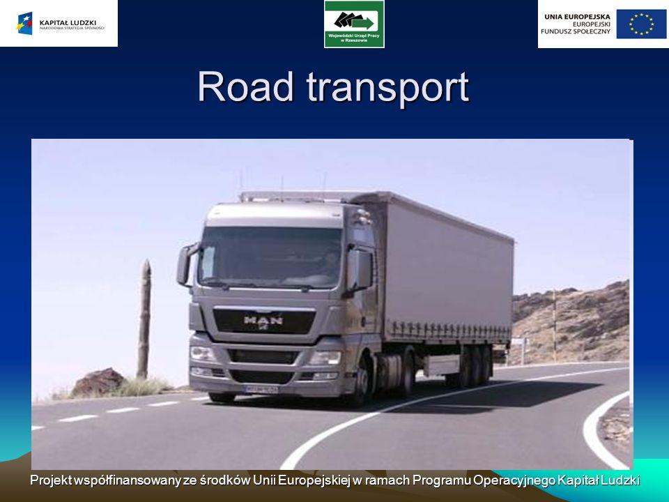 Road transport Projekt współfinansowany ze środków Unii Europejskiej w ramach Programu Operacyjnego Kapitał Ludzki.