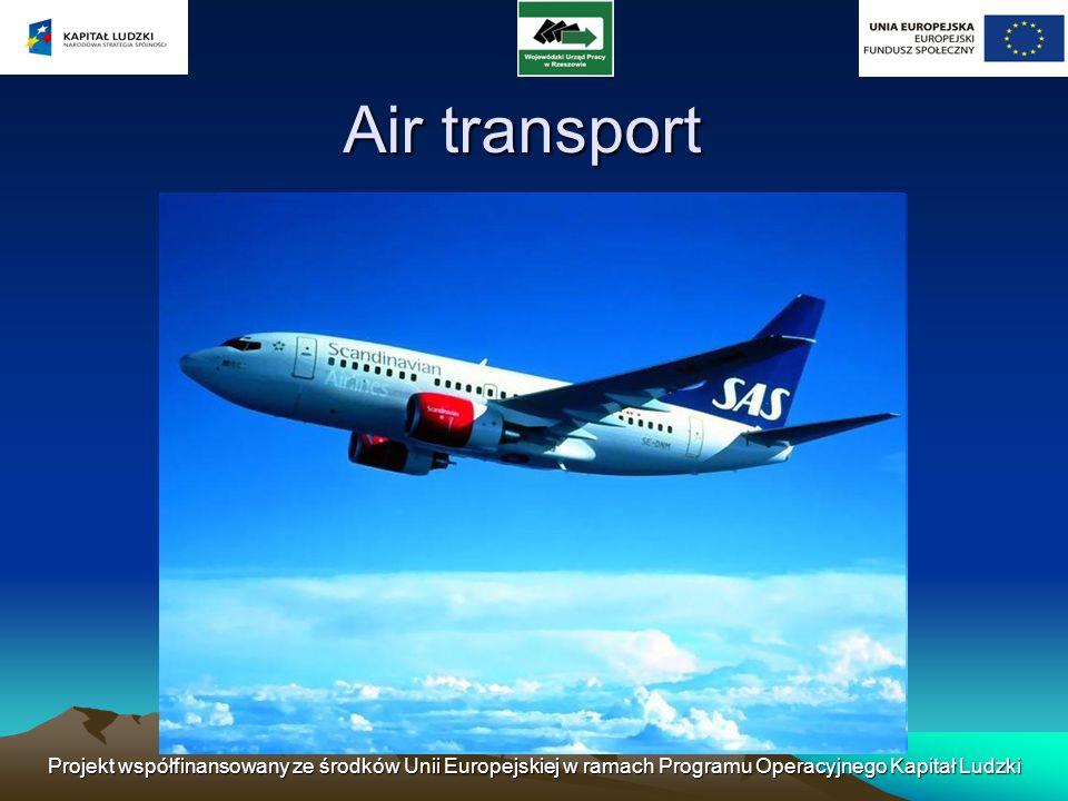 Air transport Projekt współfinansowany ze środków Unii Europejskiej w ramach Programu Operacyjnego Kapitał Ludzki.