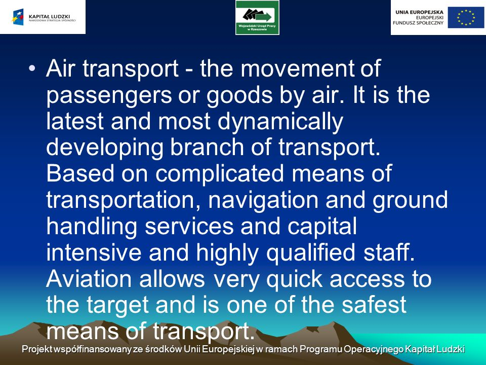 Air transport - the movement of passengers or goods by air