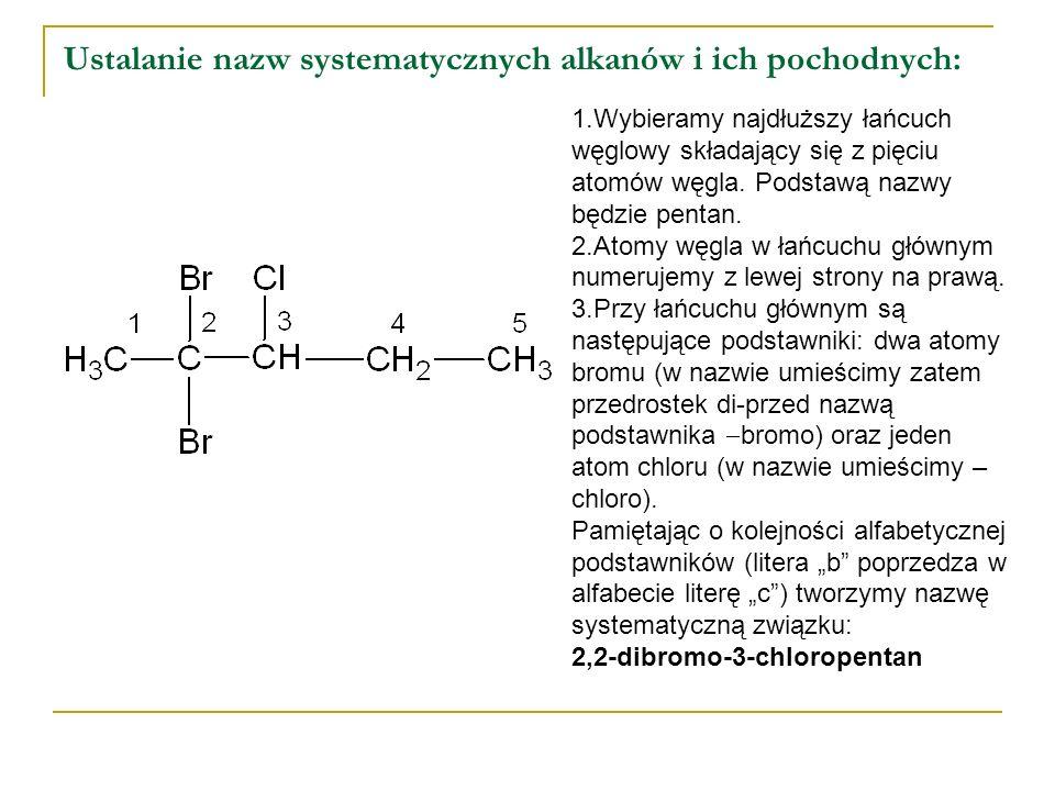 Ustalanie nazw systematycznych alkanów i ich pochodnych: