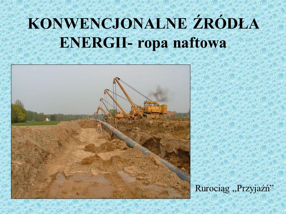 KONWENCJONALNE ŹRÓDŁA ENERGII- ropa naftowa