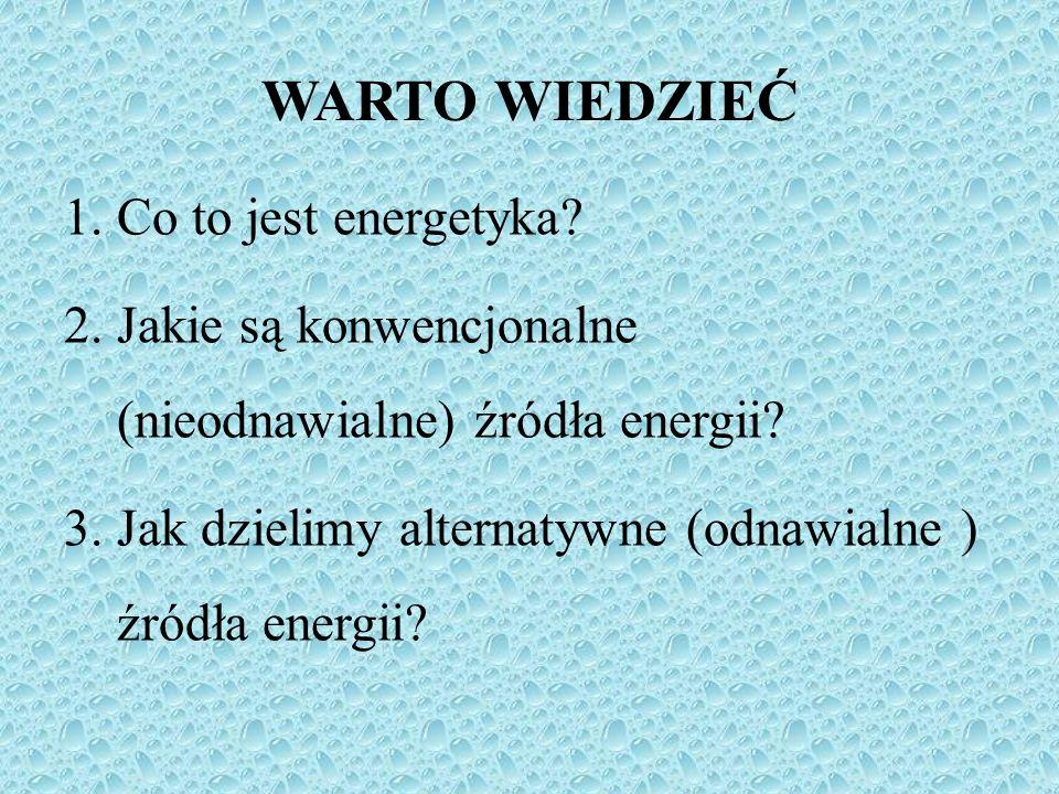 WARTO WIEDZIEĆ Co to jest energetyka