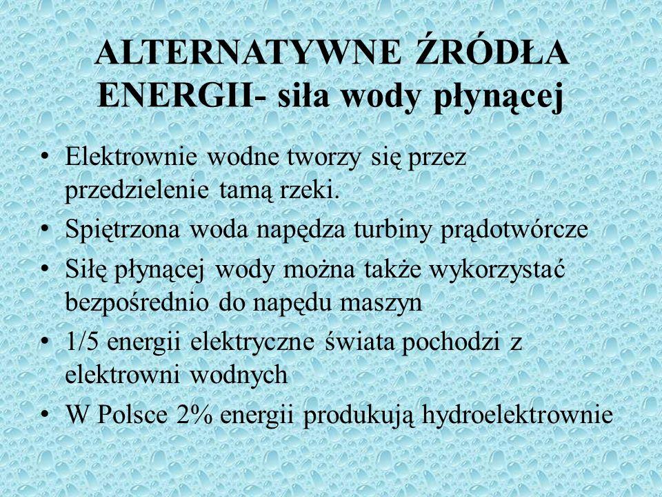 ALTERNATYWNE ŹRÓDŁA ENERGII- siła wody płynącej